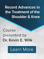 Kevin Wilk Seminar Recent Advances in the Treatment of the Shoulder and Knee
