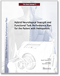 Hybrid Neurological Strength and Functional Task Performance Plan for the Patient with Hemiparesis