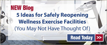 New Blog – 5 Ideas for Safely Reopening Wellness Exercise Facilities