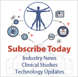 Subscribe Today for Industry News, Clinical Studies and Technology Updates